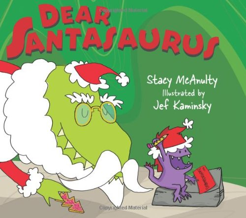 Dear Santasaurus By Stacy McAnulty