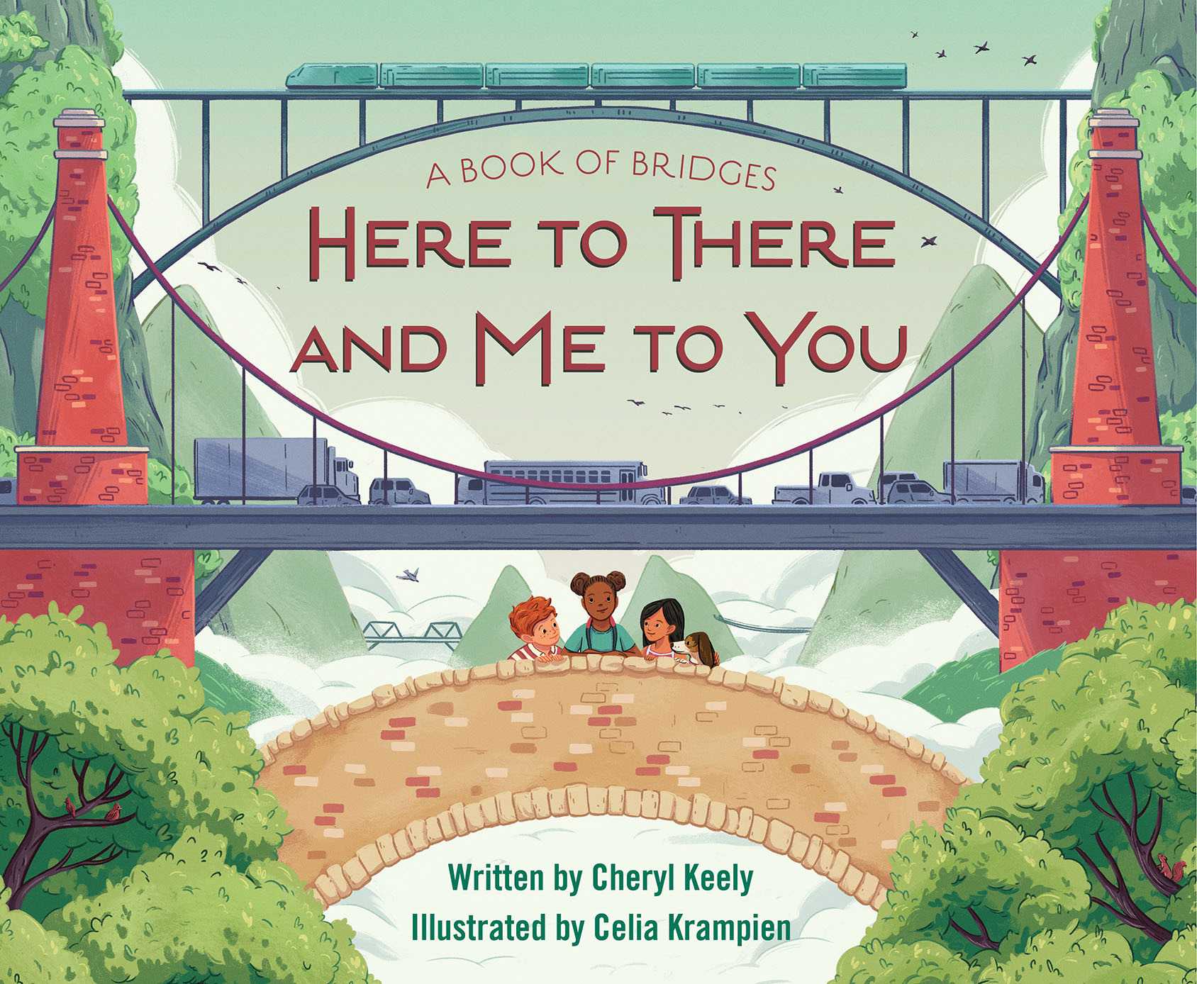 A Book of Bridges: Here To There and Me to You by Cheryl Keely