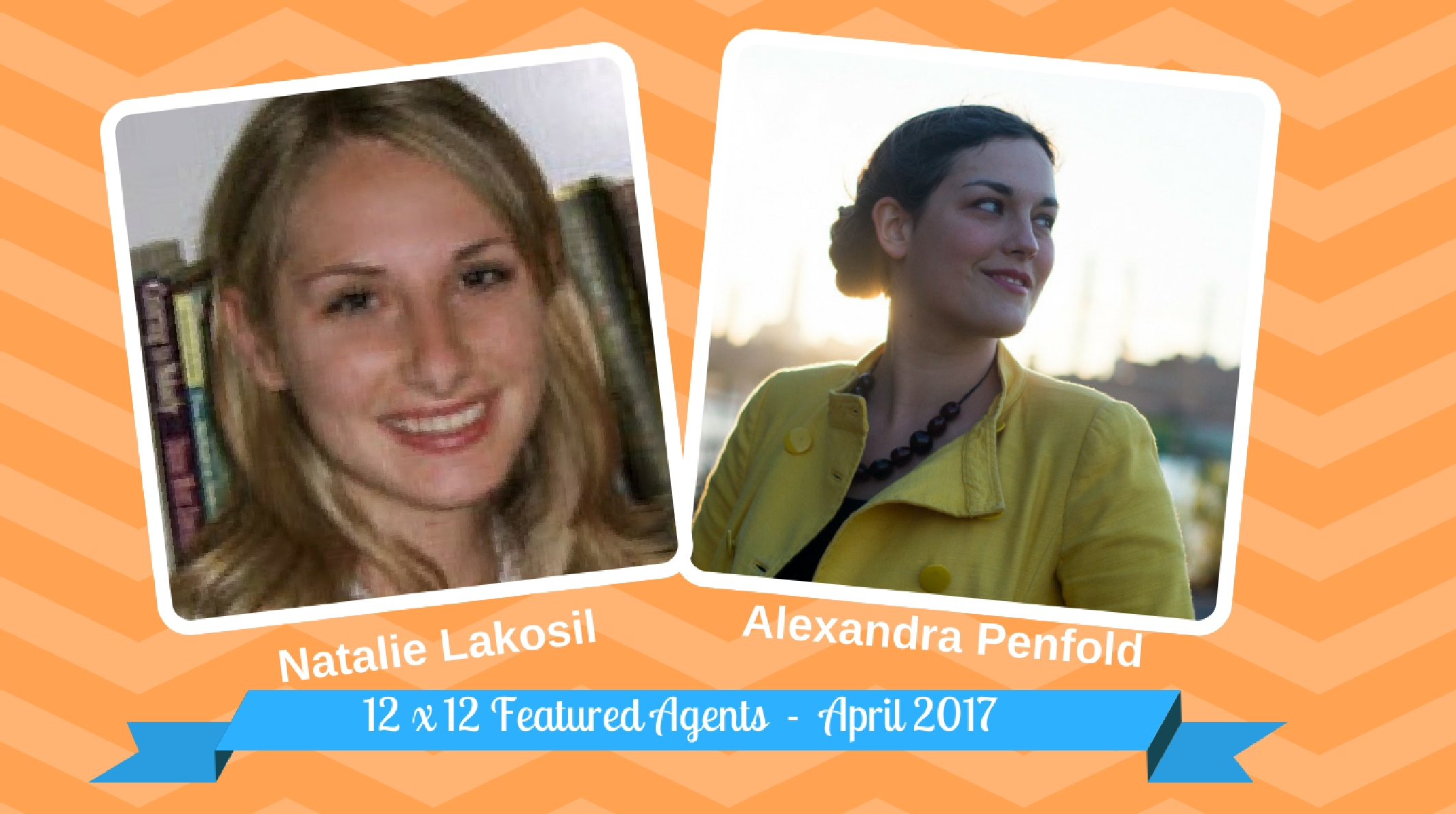 Natalie Lakosil And Alexandra Penfold – 12 X 12 Featured Agents April  2017