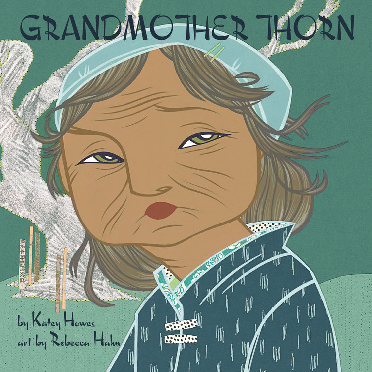Grandmother Thorn by Katey Howes