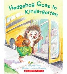 Hedgehog Goes To Kindergarten By Lynne Marie
