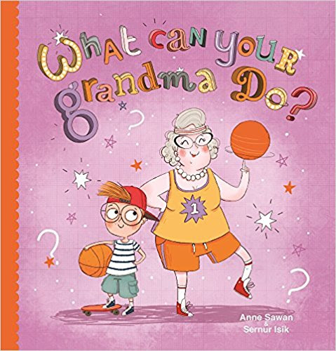 WHAT CAN YOUR GRANDMA DO?