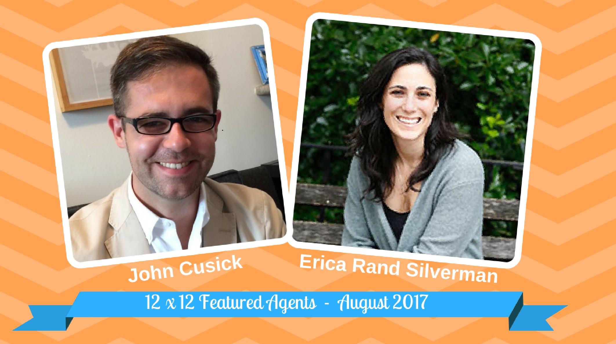 John Cusick & Erica Rand Silverman – 12 X 12 Featured Agents August 2017