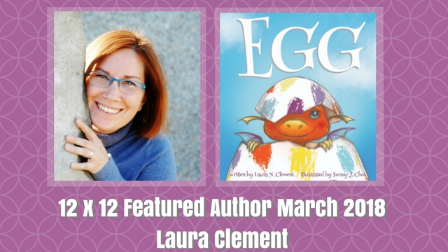 12 X 12 March 2018 Featured Author – Laura Clement