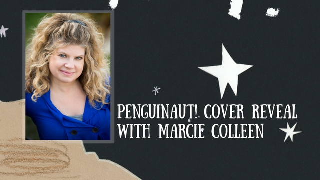 PENGUINAUT! Cover Reveal With Marcie Colleen!