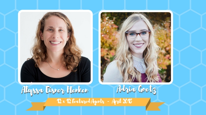 Alyssa Eisner Henken & Adria Goetz – 12 X 12 Featured Agents April 2018