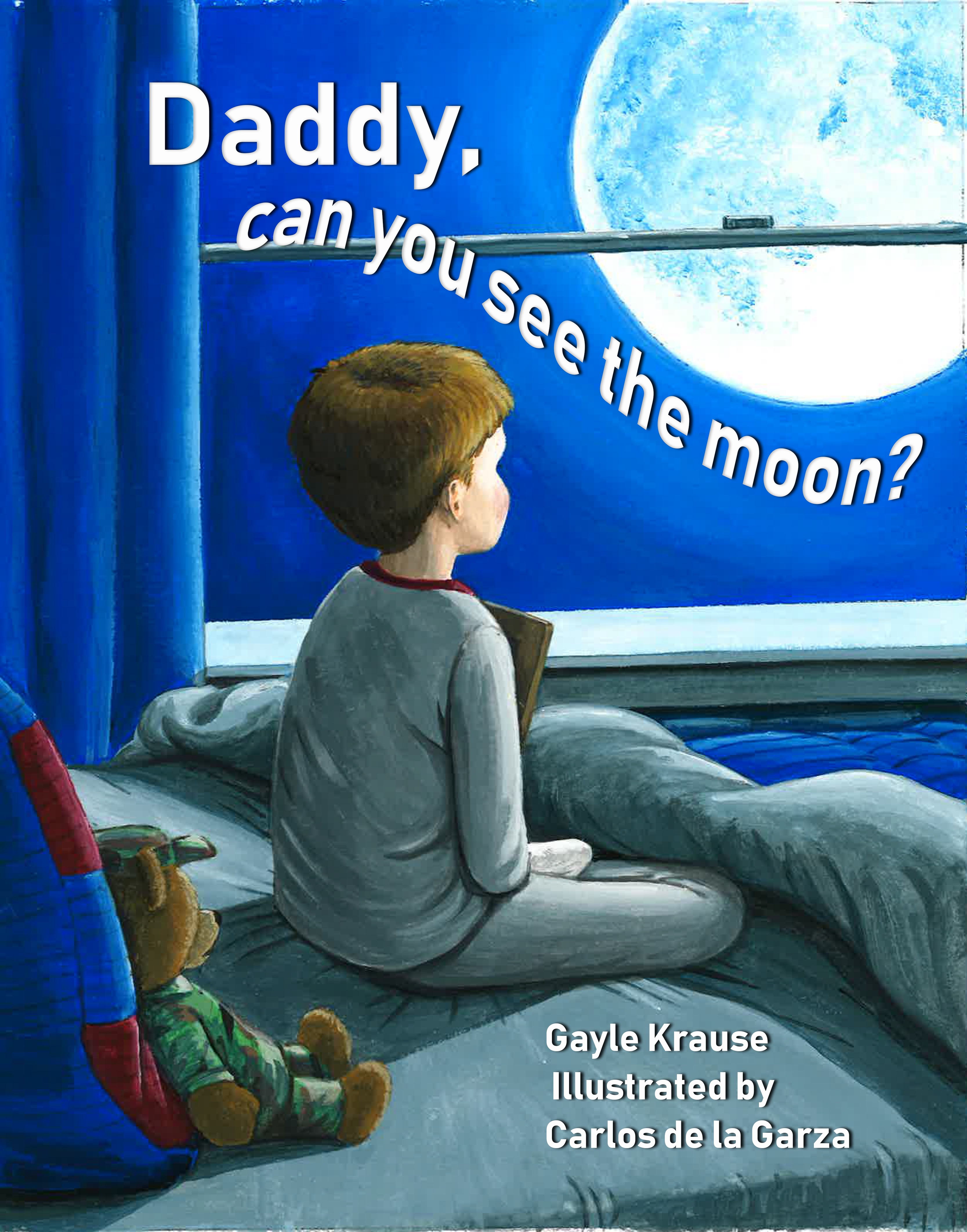 Daddy Can You See The Moon? By Gayle C. Krause