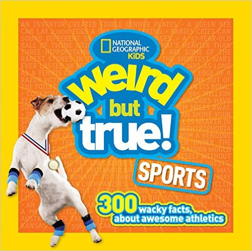 WEIRD BUT TRUE SPORTS by Alison Pearce Stevens