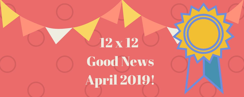 April 2019 Good News!