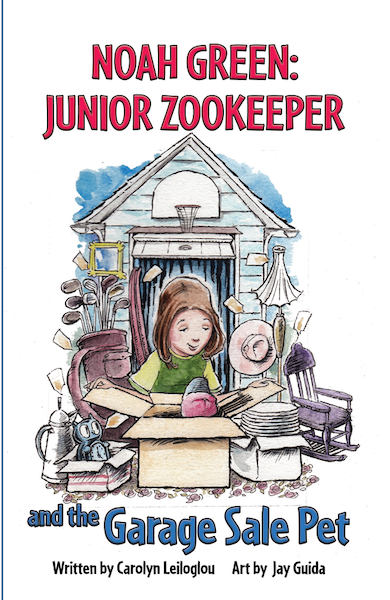 Noah Green Junior Zookeeper And The Garage Sale Pet By Carolyn Leiloglou