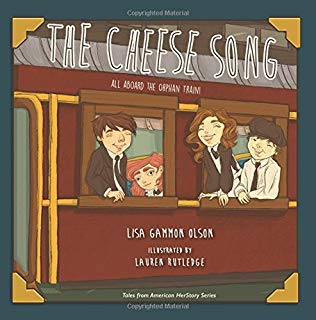 THE CHEESE SONG: ALL ABOARD THE ORPHAN TRAIN!