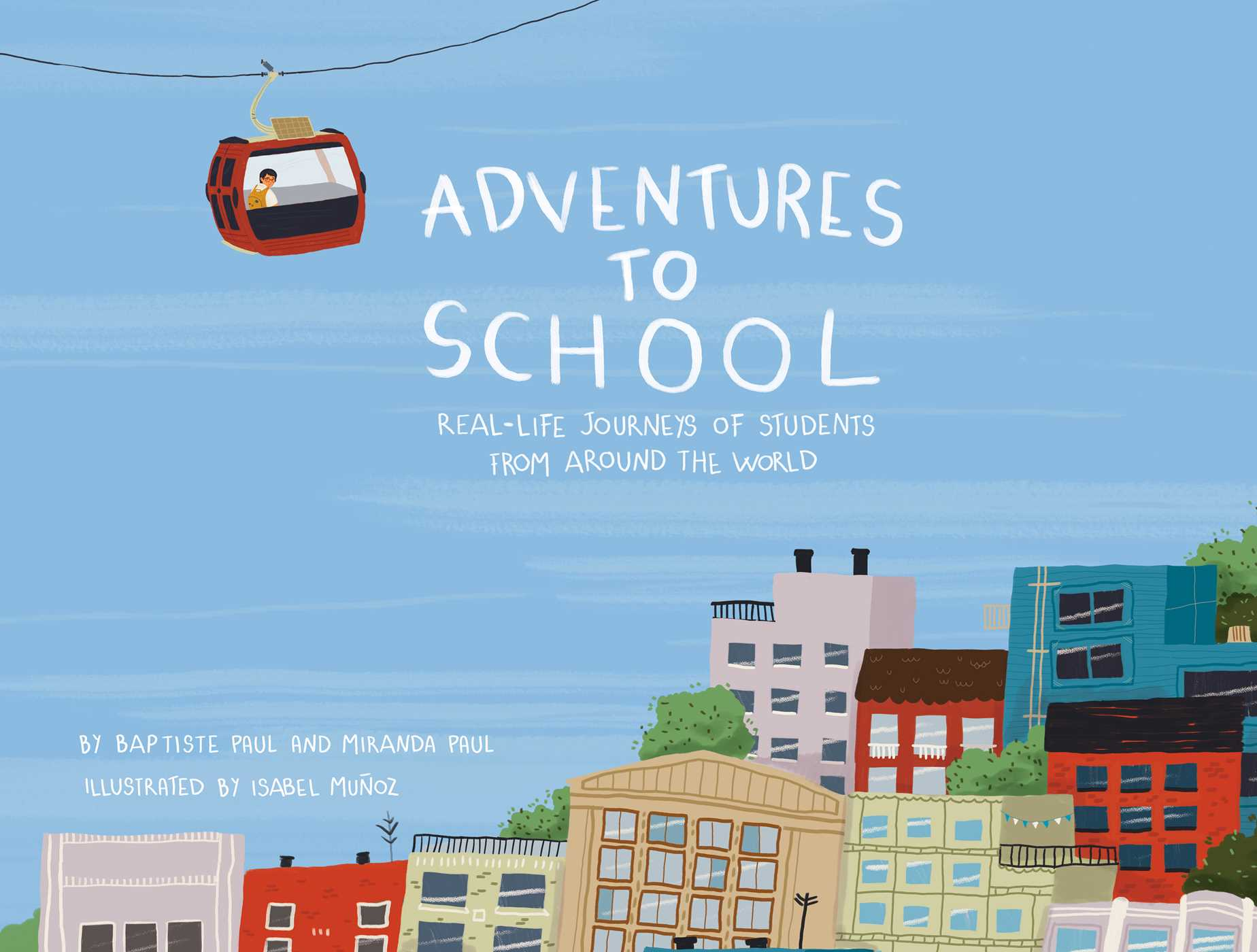 Adventures-to-school-by Miranda Paul And Baptiste Paul 04-30-18