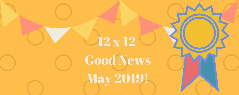 May 2019 Good News!