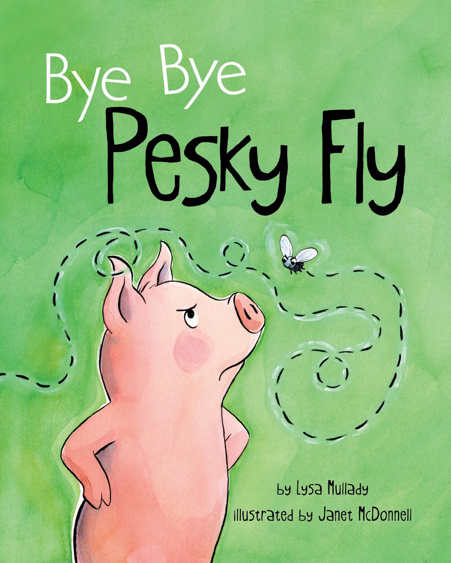 Bye Bye Pesky Fly By Lysa Mullady 05-01-18